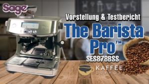 Sage the Barista Pro™ SES878BSS Testbericht