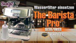 Sage The Barista Pro™ SES878BSS Wasserfilter einsetzen